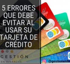 5 errores que debe evitar al usar su tarjeta de crédito