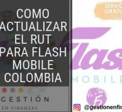 Como actualizar el RUT para Flash Mobile Colombia