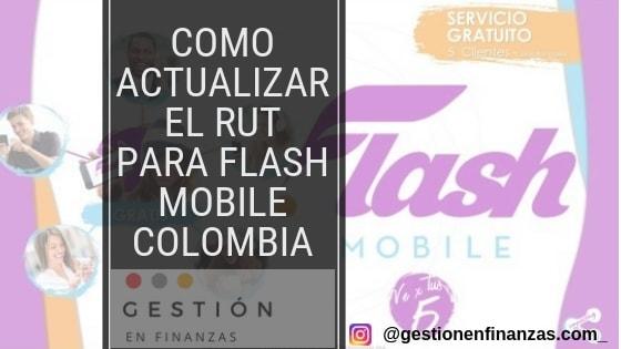 Como actualizar el RUT para Flash Mobile Colombia